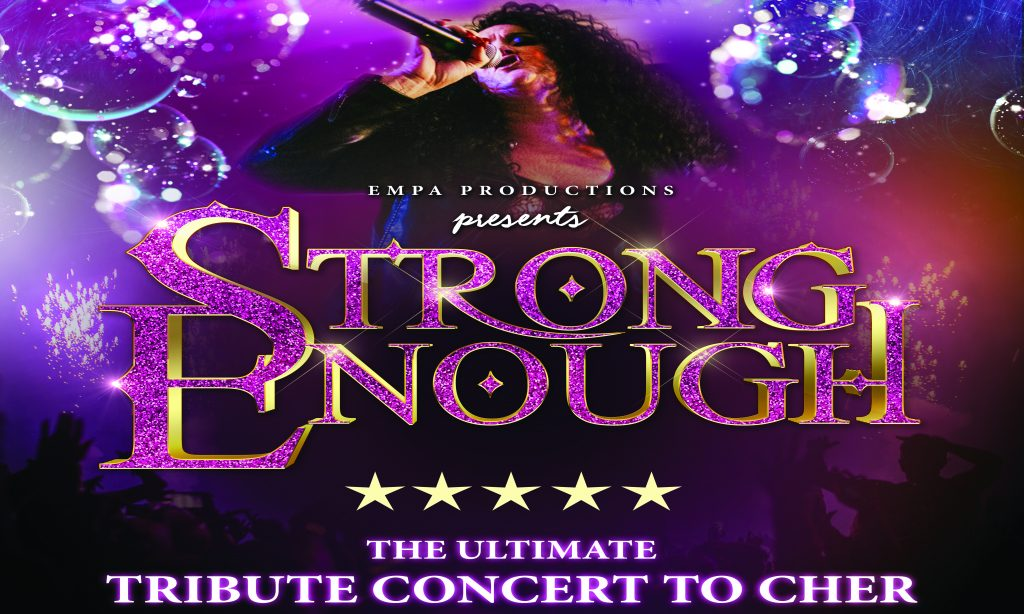 Strong Enough – The Ultimate tribute concert to Cher