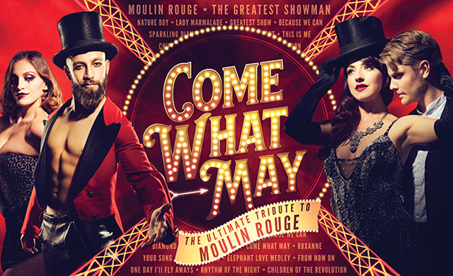 COME WHAT MAY – The Ultimate Tribute to Moulin Rouge